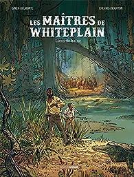 Les maîtres de White Plain, tome 1 : Liens de haine par Édouard Chevais-Deighton
