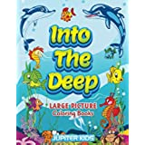 Into The Deep: Large Picture Coloring Books (Large Picture Coloring and Art Book Series)