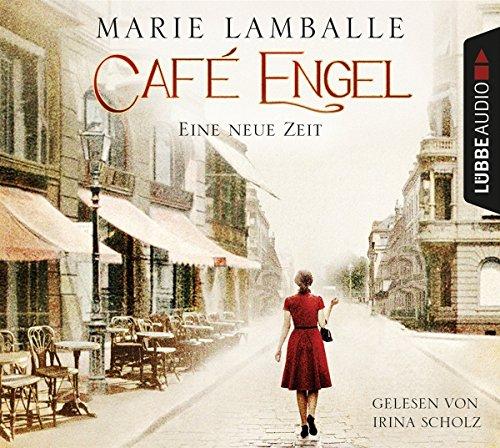 Café Engel: Eine neue Zeit. Roman. (Café-Engel-Saga, Band 1)