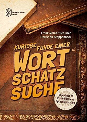 Expeditionen in die deutsche Sprachlandschaft: Kuriose Funde einer Wortschatzsuche by Frank-Rainer Schurich (2016-02-15)