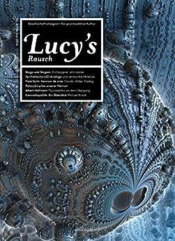Lucy's Rausch Nr. 4: Gesellschaftsmagazin für psychoaktive Kultur