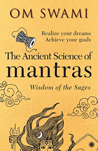 The Ancient Science of Mantras: Wisdom of the Sages por Om Swami