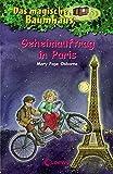 Das magische Baumhaus - Geheimauftrag in Paris: Band 33