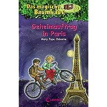 Das magische Baumhaus – Geheimauftrag in Paris: Band 33