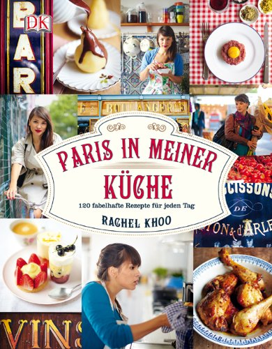 Paris in meiner Küche: 120 fabelhafte Rezepte für jeden Tag hier kaufen