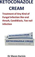 Ketoconazole Cream: Treatment of Any Kind of Fungal Infection Like Oral Thrush, Candidiasis, Toe Nail Infection