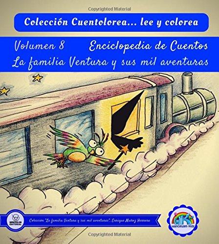 Cuentolorea: La familia Ventura y sus mil aventuras (Volumen VIII) por Enrique Muñoz Herrera