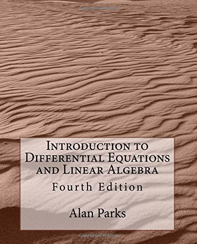 Introduction to Differential Equations and Linear Algebra por Alan Parks
