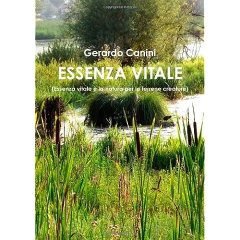 Essenza Vitale (Essenza Vitale Ë La Natura Per Le Terrene Creature)