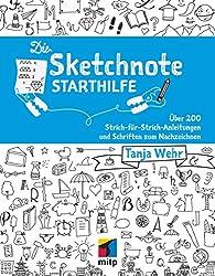 Die Sketchnote Starthilfe: Über 200 Strich-für-Strich-Anleitungen und Schriften zum Nachzeichnen (German Edition)