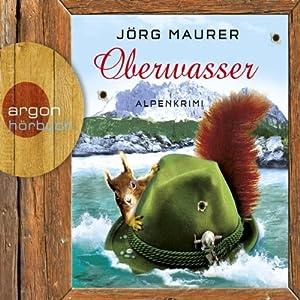 Oberwasser. Ein Alpenkrimi: Hubertus Jennerwein 4