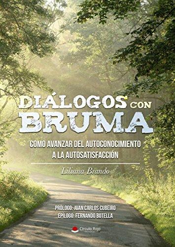 Diálogos con Bruma: Cómo avanzar del Autoconocimiento a la Autosatisfacción