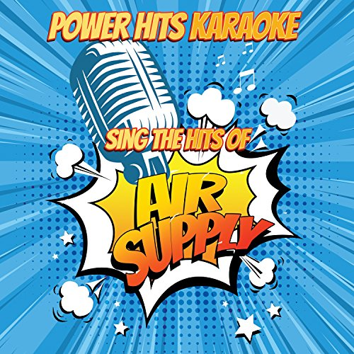 All Out Of Love (Originally Performed By Air Supply) [Karaoke Version] (Power Of Love Air Supply)