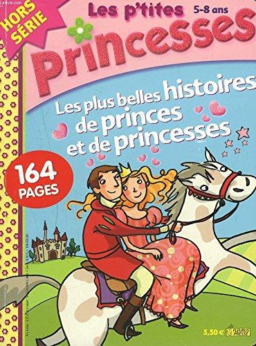 Les P'tites princesses Hors srie n 4 - t 2007 - Les plus belles histoires de princes et de princesses