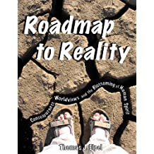 Roadmap to Reality: Consciousness, Worldviews, and the Blossoming of the Human Spirit