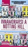 Scarica Libro Innamorarsi a Notting Hill (PDF,EPUB,MOBI) Online Italiano Gratis