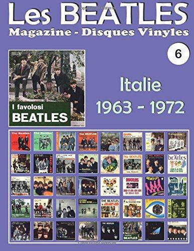 Les Beatles - Magazine Disques Vinyles Nº 6 - Italie (1963 - 1972): Discographie éditée par Parlophon, Polydor, Vee Jay, Tollie, Apple - Guide couleur.