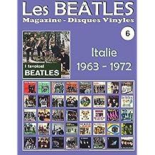 Les Beatles - Magazine Disques Vinyles Nº 6 - Italie (1963-1972): Discographie éditée par Parlophon, Polydor, Vee Jay, Tollie, Apple - Guide couleur.