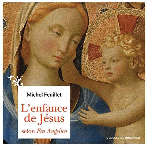 L'enfance de Jésus selon Fra Angelico par Michel Feuillet