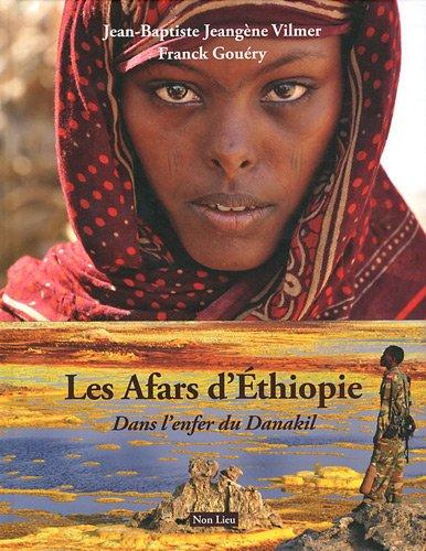 Les Afars d'Ethiopie : Dans l'enfer du Danakil