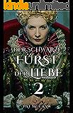 Der schwarze Fürst der Liebe (Band 2) - Historischer Roman
