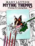Mythic Themes: A Fantasy Art Coloring Book
