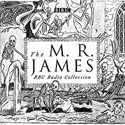 The M. R. James BBC Radio Collection: Dramatisations and readings of his classic ghost stories