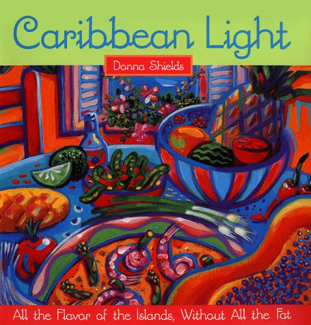 Caribbean Light: All the Flavors of the Islands, Without All