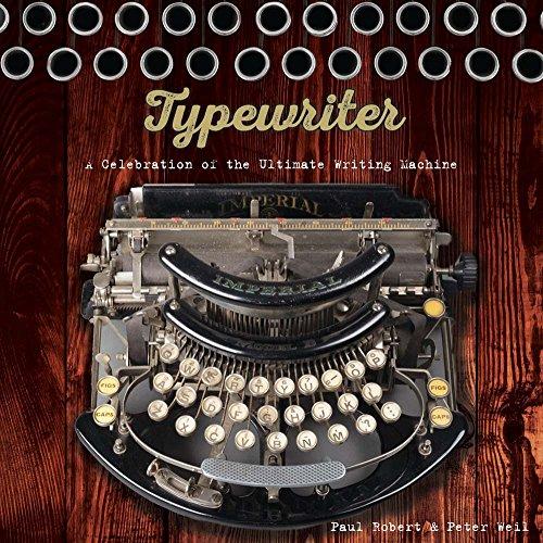 Typewriter: A Celebration of the Ultimate Writing Machine por Paul Robert