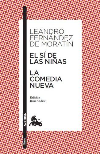 El sí de las niñas/La comedia nueva: Edición de René Andioc. Guía de lectura de Mª Jesús Alcalde (Teatro)
