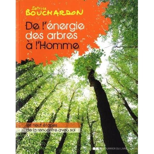 De l'énergie des arbres à l'homme : Les neufs étapes de la rencontre avec soi