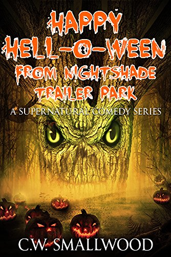 Happy Hell-o-ween From Nightshade Trailer Park: A Supernatural Comedy Series (Nightshade Trailer Park Series Book 2) (English Edition) (2 Halloween Trailer)