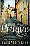 The Thing About Prague...: How I Gave It - Best Reviews Guide