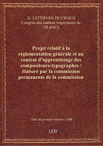 Projet relatif à la réglementation générale et au contrat d'apprentissage des compositeurs-typograph