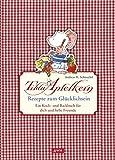 Tilda Apfelkern. Rezepte zum Glücklichsein: Ein Koch- und Backbuch für dich und liebe Freunde
