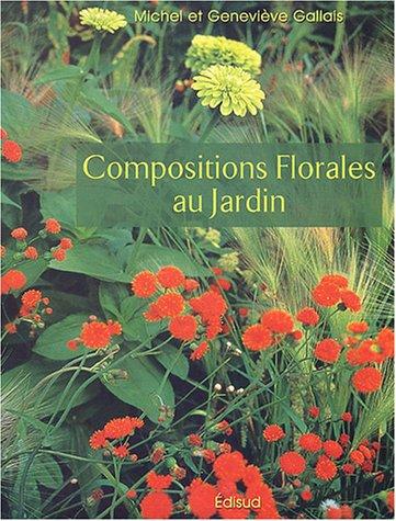 Compositions florales au jardin par Geneviève Gallais, Michel Gallais