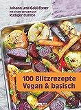100 Blitzrezepte vegan & basisch