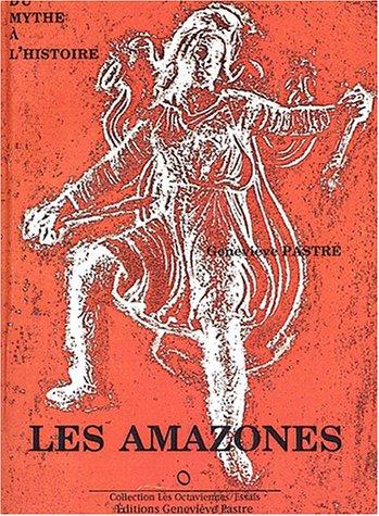 Amazones du mythe à l'histoire par Geneviève Pastre (Broché)