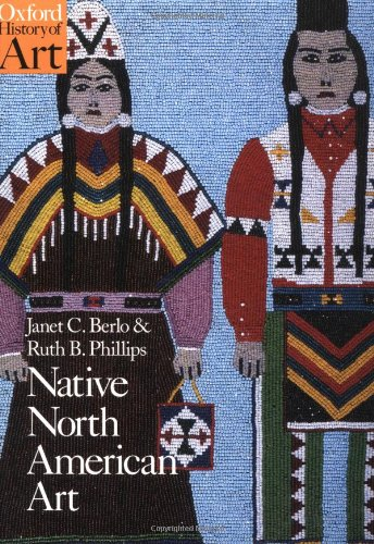 Native North American Art (Oxford History of Art) -