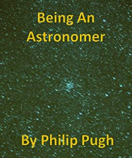 Being An Astronomer by [Pugh, Philip]