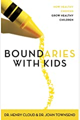 Boundaries with Kids: How Healthy Choices Grow Healthy Children Paperback