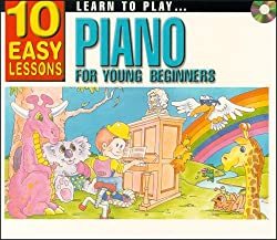 Learn To Play Piano For Young Beginners: 10 Easy Lessons