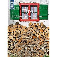 DuMont BILDATLAS Tirol: Urlaub in den Bergen (DuMont BILDATLAS E-Book 144)