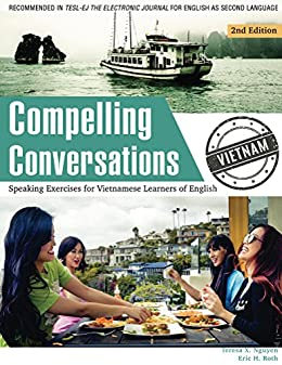 Book cover image for Compelling Conversations - Vietnam: Speaking Exercises for Vietnamese Learners of English