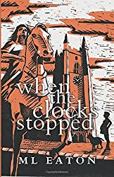 When the Clocks Stopped: Volume 1 (The Mysterious Marsh) by M L Eaton (2014-03-12)