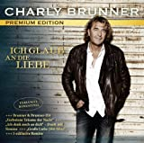 Ich Glaub an Die Liebe by CHARLY BRUNNER (2012-10-23)