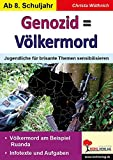Genozid = Völkermord: Jugendliche für brisante Themen sensibilisieren