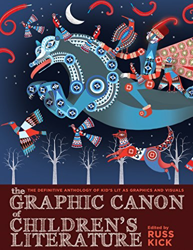The Graphic Canon of Children's Literature: The World's Greatest Kid's Lit as Comics and Visuals (The Graphic Canon Series)