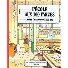 ECOLE AUX 100 FARCES