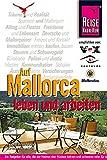 Auf Mallorca leben und arbeiten. Reisehandbuch.